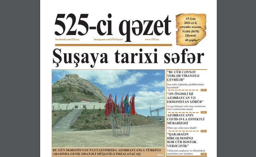 """""""525-ci qəzet""""in 15 iyun sayında nələr var? - <b style=""""color:red"""">ANONS</b>"""