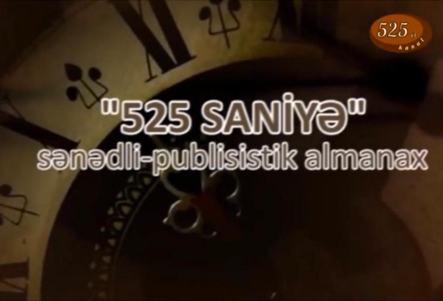 """""""525 saniyə""""nin növbəti buraxılışı - Video"""