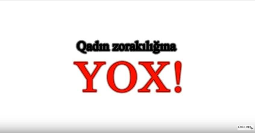 """""""Qadın zorakılığına yox!"""" – VİDEO"""