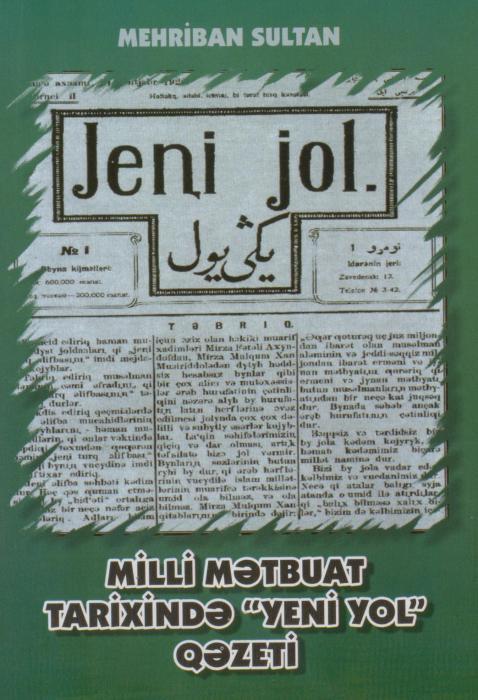 """Milli mətbuat və maarif tariximizin işıqlı səhifəsi:<b style=""""color:red""""> """"Yeni yol""""</b>"""