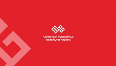 Azərbaycan Respublikası Mədəniyyət Nazirliyi məlumat yayıb